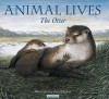 The Otter (Animal Lives) - Sally Tagholm, Bert Kitchen
