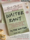 Waiter Rant: Thanks for the Tip - Confessions of a Cynical Waiter (Unabriged Audio CD) - Steve Dublanica, Dan John Miller