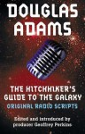 The Hitchhiker's Guide to the Galaxy Original Radio Scripts - Douglas Adams