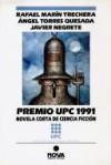 Premio UPC 1991 Novela Corta de Ciencia Ficción - Rafael Marín Trechera, Ángel Torres Quesada, Javier Negrete