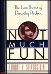 Not Much Fun: The Lost Poems of Dorothy Parker - Dorothy Parker
