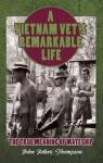 A Vietnam Vet's Remarkable Life - John Thompson