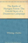 Battle of Hurtgen Forest - Charles Whiting