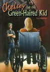 Chelsey and the Green-Haired Kid - Carol Gorman