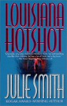 Louisiana Hotshot - Julie Smith