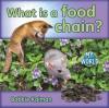 What Is a Food Chain? - Bobbie Kalman