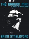 The Dragon Man: A Novel of the Future - Brian Stableford