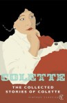 The Collected Stories Of Colette - Colette