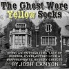 The Ghost Wore Yellow Socks - Josh Lanyon, Max Miller