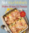 Not Your Mother's Make-Ahead and Freeze Cookbook (NYM Series) - Jessica Fisher