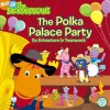 The Polka Palace Party: An Adventure in Teamwork - Warner McGee