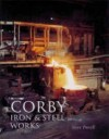 Corby Iron and Steel Works - Steve Purcell