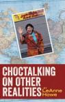 Choctalking on Other Realities - LeAnne Howe, Dean Rader