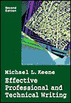 Effective Professional and Technical Writing, Second Edition - Michael L. Keene