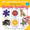 Simple Spelling (Let's Get Ready for School - Wipe Clean) - Priddy Books, Roger Priddy