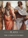 The Complete Works of Plato [Annotated] - Plato, Benjamin Jowett