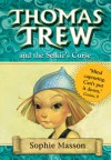 Thomas Trew and the Selkie's Curse - Sophie Masson, Ted Dewan