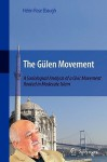 The Gulen Movement: A Sociological Analysis of a Civic Movement Rooted in Moderate Islam - Helen Rose Fuchs Ebaugh
