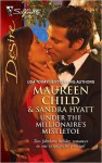 Under the Millionaire's Mistletoe - Maureen Child, Sandra Hyatt