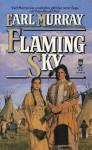 Flaming Sky - Earl Murray