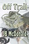 Off Trail - J.B. McDonald