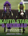Kauto Star & Denman: The Epic Story of Two Champions Who Set the Racing World on Fire - Jonathan Powell
