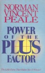 Power Of The Plus Factor - Norman Vincent Peale