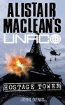 Hostage Tower (Alistair MacLean's UNACO) - John Denis
