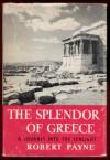 The Splendour of Greece - Pierre Stephen Robert Payne