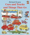 Cars, Trucks and Things That Go - Richard Scarry