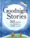 Goodnight Stories: 365 Stories and Rhymes to Cuddle Up With - Parragon Books