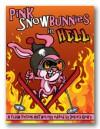 Pink Snowbunnies in Hell: A Flash Fiction Anthology - Debora Geary, Nichole Chase, T.L. Haddix, Camille LaGuire, Heather Marie Adkins, Julie Christensen, Nathan Lowell, A.J. Braithwaite, Asher MacDonald, Barbra Annino