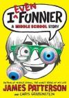 I Even Funnier - James Patterson, Chris Grabenstein, Laura Park