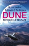 The Machine Crusade: Legends of Dune 2 - Brian Herbert, Kevin J. Anderson