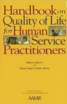 Handbook on Quality of Life for Human Service Practitioners - Robert L. Schalock