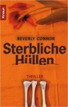 Sterbliche Hüllen - Beverly Connor, Michael Bayer, Antoinette Gittinger