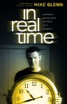 In Real Time: Authentic Young Adult Ministry as It Happens - Mike Glenn, Thom S. Rainer