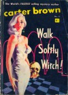 Walk Softly, Witch - Carter Brown