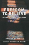 Freedom To Believe: Challenging Islam's Apostasy Law - Patrick Sookhdeo