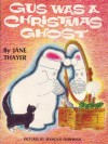 Gus Was A Christmas Ghost - Jane Thayer, Seymour Fleishman