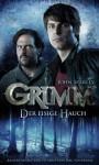 Grimm 1: Der eisige Hauch (German Edition) - John Shirley, Kerstin Fricke