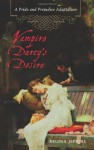 Vampire Darcy's Desire: A Pride and Prejudice Adaptation - Regina Jeffers