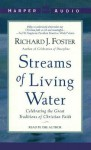 STREAMS OF LIVING WATER (Audio) - Richard J. Foster