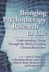 Bringing Psychotherapy Research To Life: Understanding Change Through The Work Of Leading Clinical Researchers - Louis G. Castonguay, J. Christopher Muran, Nicholas Ladany, Jeffrey A. Hayes, Lynne Angus