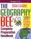 The Geography Bee Complete Preparation Handbook: 1,001 Questions & Answers to Help You Win Again and Again! - Matthew T. Rosenberg, Michael Knight