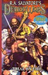 Trial By Fire (R.A. Salvatore's DemonWars, Book 1) - R.A. Salvatore, Ron Wagner, Caesar Rodriguez