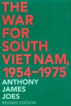 The War For South Viet Nam, 1954-1975 (Revised Edition) - Anthony James Joes