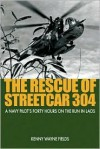 The Rescue of Streetcar 304: A Navy Pilot's Forty Hours on the Run in Laos - Kenny Wayne Fields