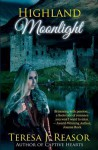 Highland Moonlight - Teresa J. Reasor