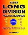 Master Long Division Practice Workbook: Improve Your Math Fluency Series - Chris McMullen